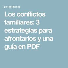 Los conflictos familiares: 3 estrategias para afrontarlos y una guía en PDF