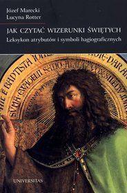 Jak czytać wizerunki świętych. Leksykon atrybutów i symboli hagi