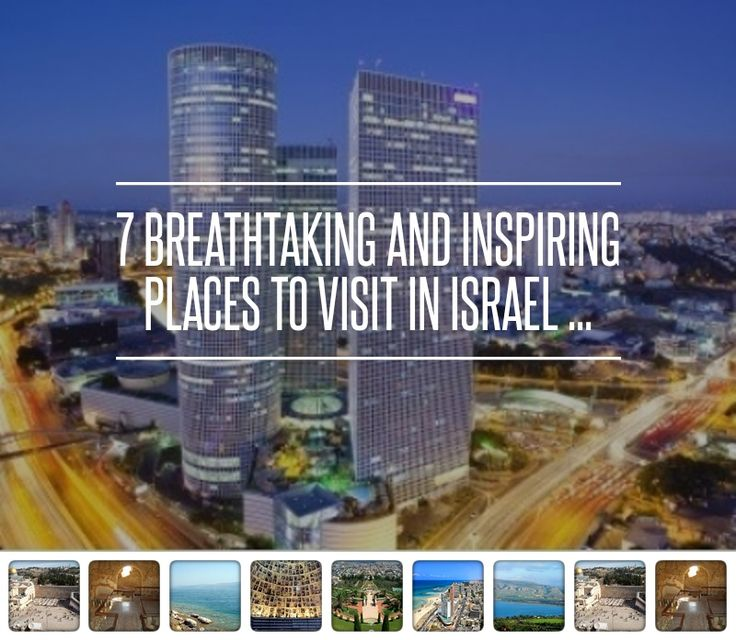 7 #Breathtaking and Inspiring #Places to Visit in #Israel ... → #Travel #Fortified