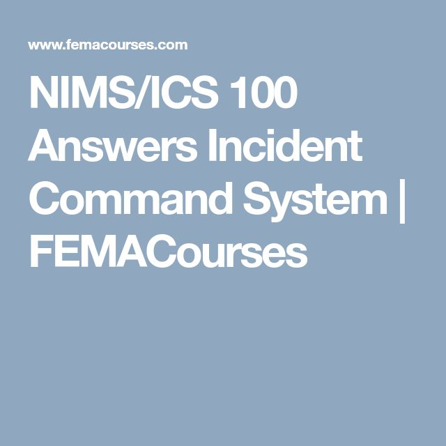ICS 100 Answers Incident Command System | FEMACourses