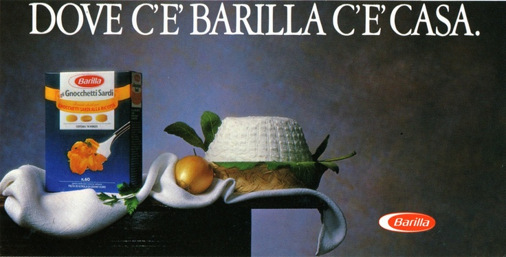 """A Barilla slogan throughout the 1990's: """"Where there's Barilla, there's home."""""""