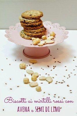 Biscotti ai mirtilli rossi con avena, frutta secca e semi di lino – Il Risotto Perfetto