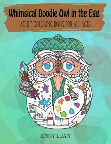 Whimsical Doodle Owl In The Egg Adult Coloring Book For