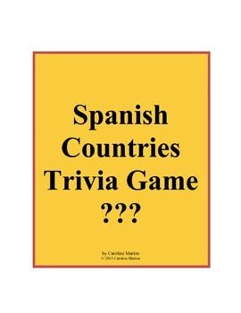 Need a fun end of semester activity or a sub plan? Try this unique trivia game in which all 100 answers are names of countries where Spanish is an official language.  Even students who think they are no good at trivia can make an educated guess given the list of countries from which to choose.