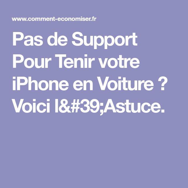 Pas de Support Pour Tenir votre iPhone en Voiture ? Voici l'Astuce.