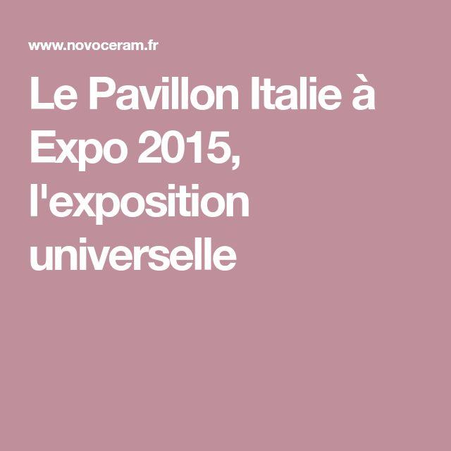 Le Pavillon Italie à Expo 2015, l'exposition universelle