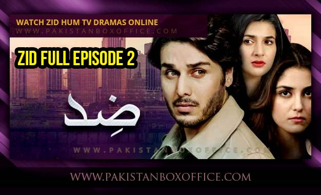 Watch Pakistani Drama Zid Full Episode 2 HUM TV – 30 December 2014 at Pakistan Box Office - http://www.pakistanboxoffice.com