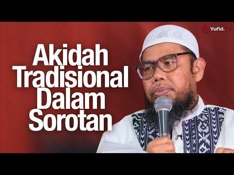 Pengajian Islam: Akidah Tradisional dalam Sorotan - Ustadz Zainal Abidin, Lc. - YouTube