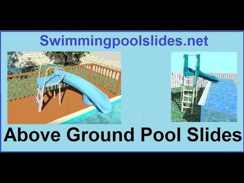 Above Ground Pool Slides All Swimming Pool Slides Pinterest Pool Slides And Ground Pools