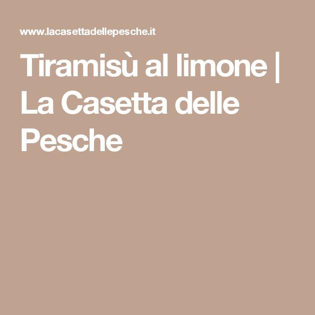 Tiramisù al limone | La Casetta delle Pesche