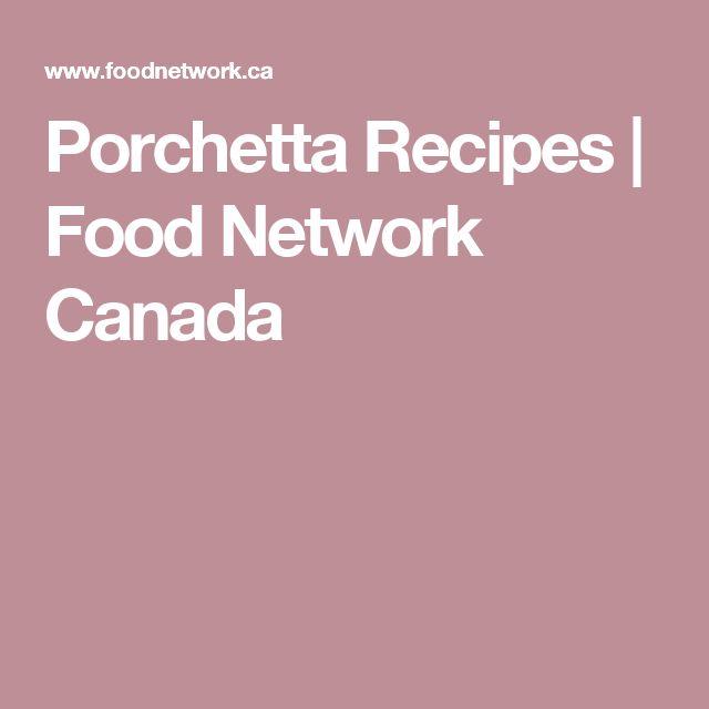 Porchetta Recipes | Food Network Canada
