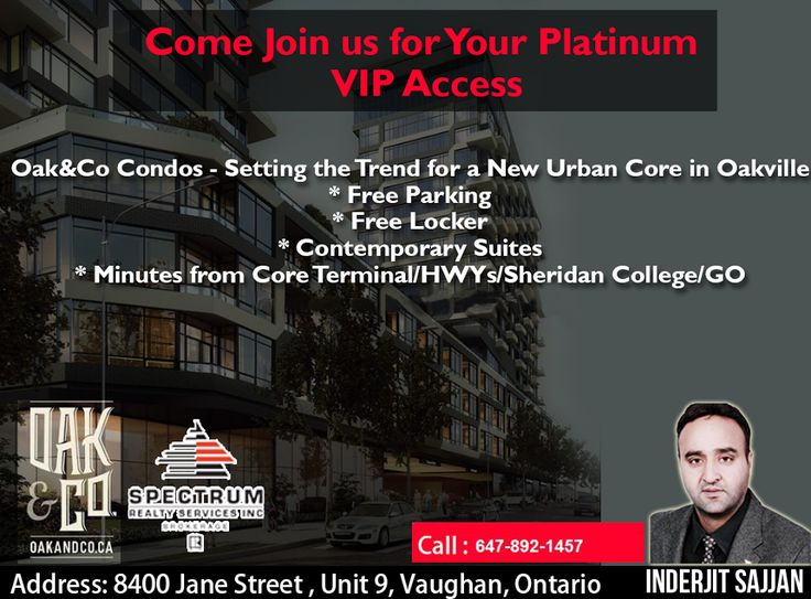***Come Join us for Your Platinum VIP Access*** Oak&Co Condos - Setting the Trend for a New Urban Core in Oakville * Free Parking * Free Locker * Contemporary Suites * Minutes from Core Terminal/HWYs/Sheridan College/GO Call: 647-892-1457 #Spectrum