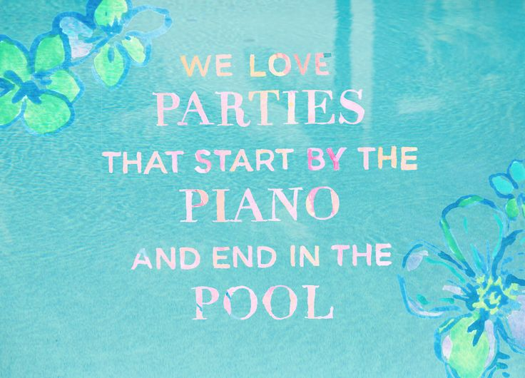 """""""We love parties that start by the piano and end in the pool."""" @lillypulitzer"""