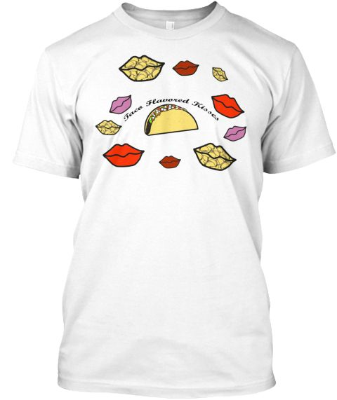 Taco Flavored Kisses Shirt. Taco Flavoured Kisses Shirt. Do you love #tacos ? Do you love #kisses ? Are you a #southpark fan?? Then this shirt is perfect for you!
