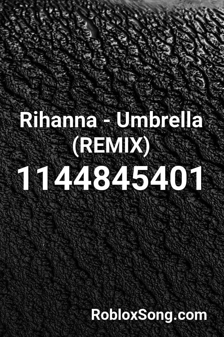 Rihanna Umbrella Remix Roblox Id Roblox Music Codes In 2020