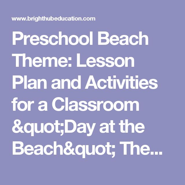 "Preschool Beach Theme: Lesson Plan and Activities for a Classroom ""Day at the Beach"" Theme"