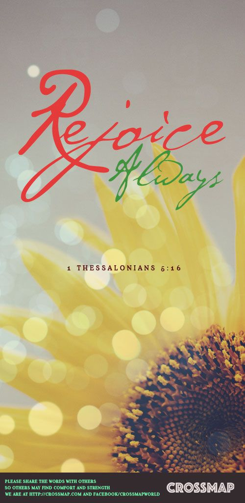 Rejoice always,  -1 Thessalonians 5:16   Download background at http://www.crossmap.com/backgrounds/1-thessalonians-516-rejoice-always-3856  #Crossmap #background #Thessalonians #prayer #Quote #Jesus #Christ #bible
