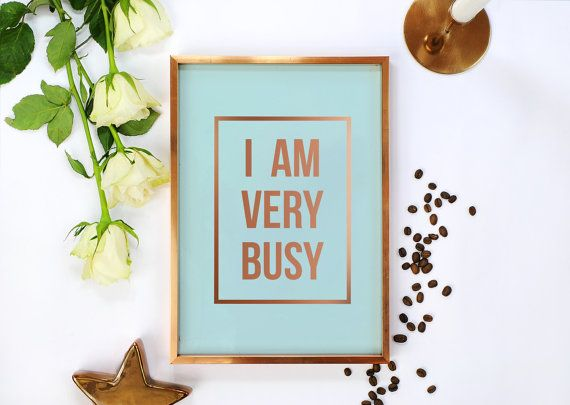 """Quote Poster, """"I Am Very Busy"""", Wall Decor, Minimal Art, Inspiration, Typography."""