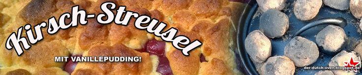 Der Dutch Oven: Kirschkuchen mit Pudding und Streuseln