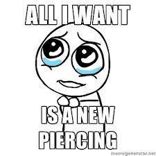 I have two lobe piercings on ear (just got the second holes a few days ago) but I want third holes and an industrial, I also want a lip piercing...