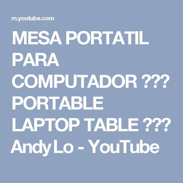 MESA PORTATIL PARA COMPUTADOR ♥♥♥ PORTABLE LAPTOP TABLE ♥♥♥ Andy Lo - YouTube