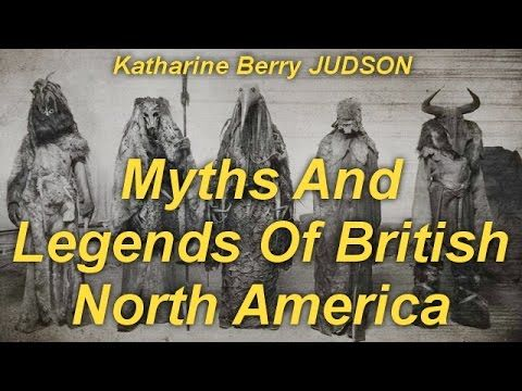 SCHOOL BOOKS GREAT BRITAIN ( UK ) GREAT BRITAIN ( UK ): Myths And Legends Of British North America  by Kat...