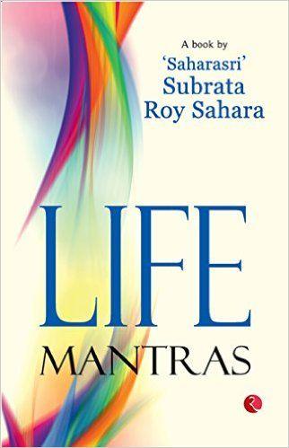 Life Mantras by Subrata Roy Sahara