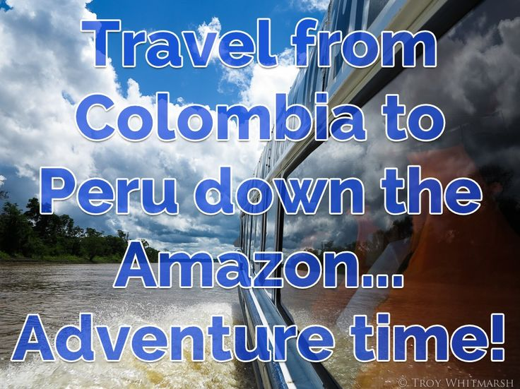 Boat ride down the Amazon from Colombia to Peru - http://troy-story.com/boat-ride-amazon-colombia-peru/ #travel #blog