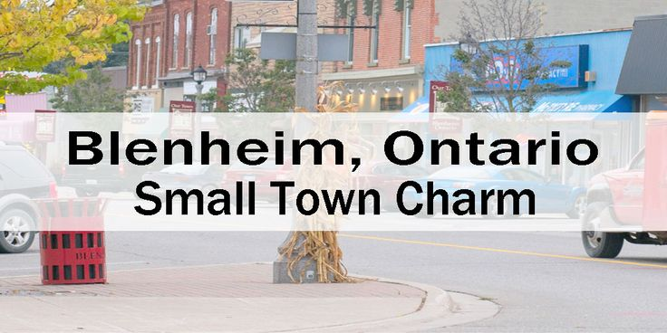 Blenheim Ontario Small Town Charm - RM Classic, Cherry Fest and more!