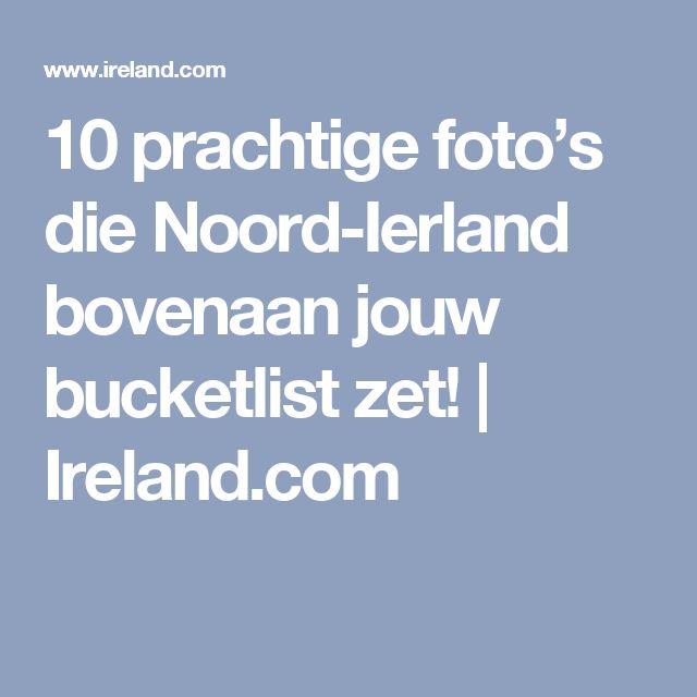 10 prachtige foto's die Noord-Ierland bovenaan jouw bucketlist zet!   Ireland.com