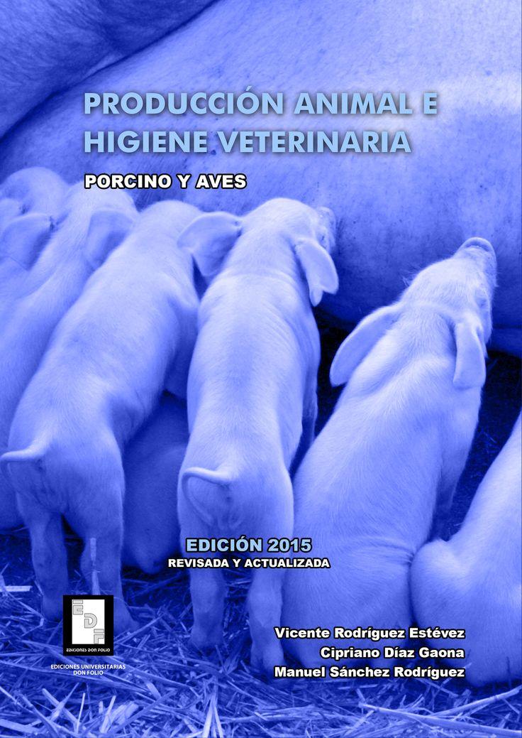 #Editorial. Producción animal e higiene veterinaria. Porcino y aves. Manuel Sánchez, Vicente Rodríguez y Cipriano Díaz.