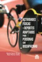 Actividades físicas y deportes adaptados para personas con discapacidad / David Sanz Rivas, Raúl Reina Vaíllo