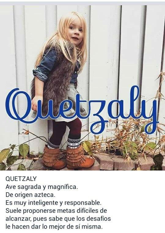 Nombres de niñas, significado del nombre Quetzaly