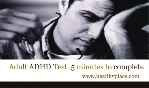 Adult ADHD Test  www.healthyplace.com/psychological-tests/adult-adhd-test/