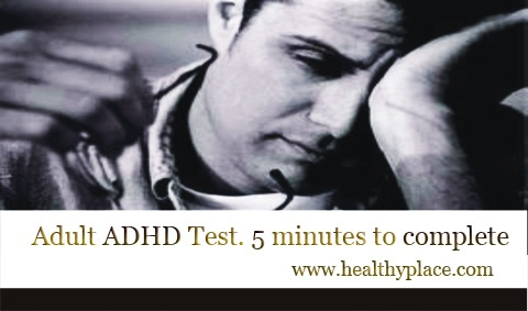 Adult ADHD Test  www.healthyplace.com/psychological-tests/adult-adhd-test/