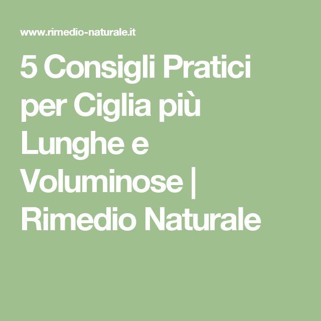 5 Consigli Pratici per Ciglia più Lunghe e Voluminose | Rimedio Naturale