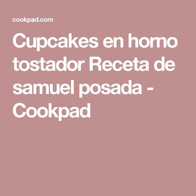 Cupcakes en horno tostador Receta de samuel posada - Cookpad