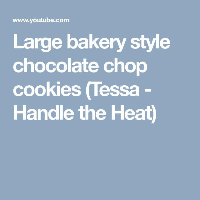 Large bakery style chocolate chop cookies (Tessa - Handle the Heat)