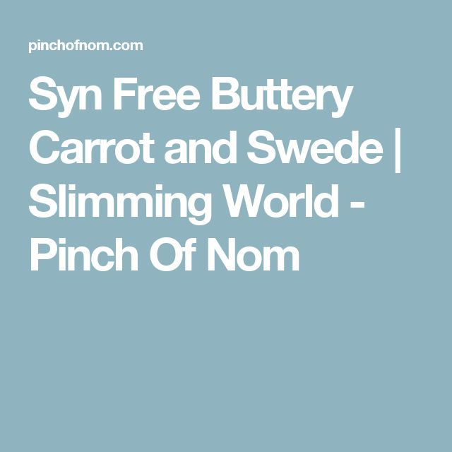 Syn Free Buttery Carrot and Swede | Slimming World - Pinch Of Nom