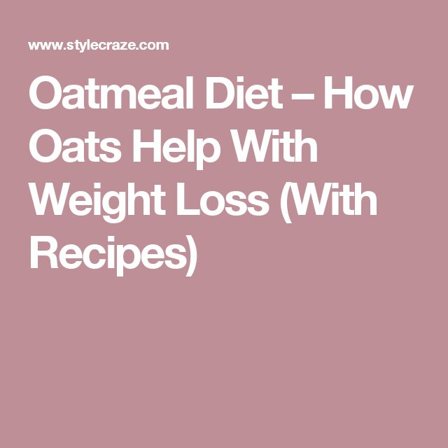 Oatmeal Diet – How Oats Help With Weight Loss (With Recipes)