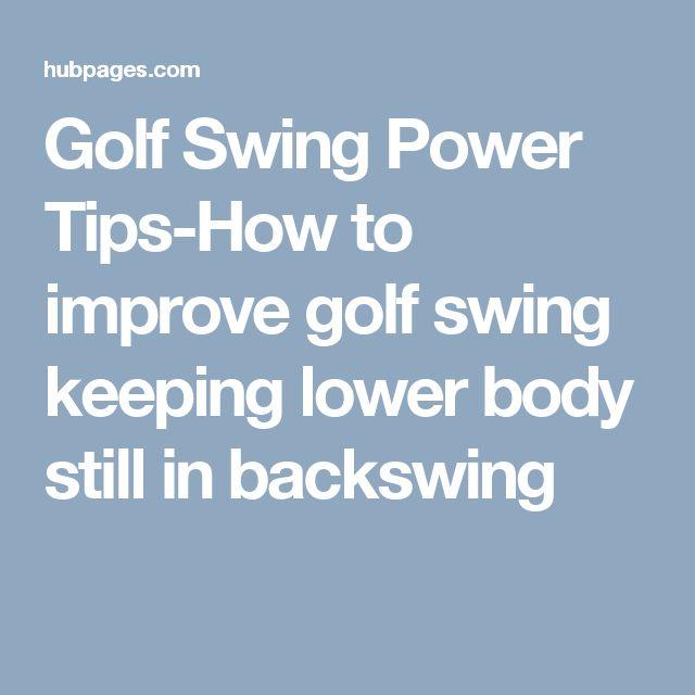 Golf Swing Power Tips-How to improve golf swing keeping lower body still in backswing