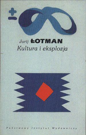 Kultura i eksplozja, Jurij Łotman, PIW, 1999, http://www.antykwariat.nepo.pl/kultura-i-eksplozja-jurij-lotman-p-14237.html