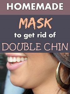 Homemade mask to get rid of double chin.