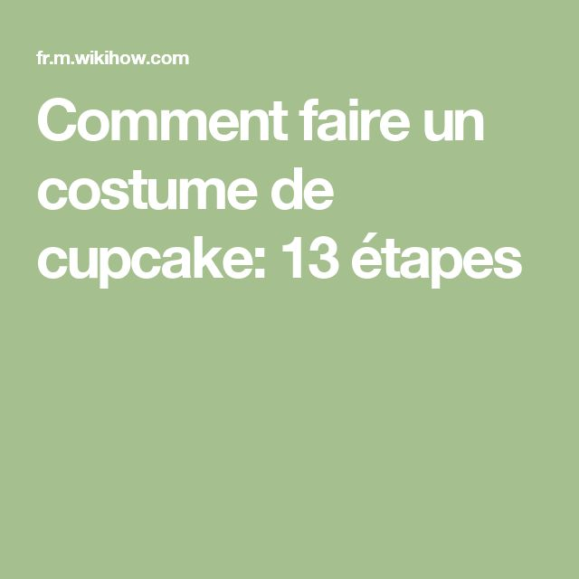 Comment faire un costume de cupcake: 13 étapes