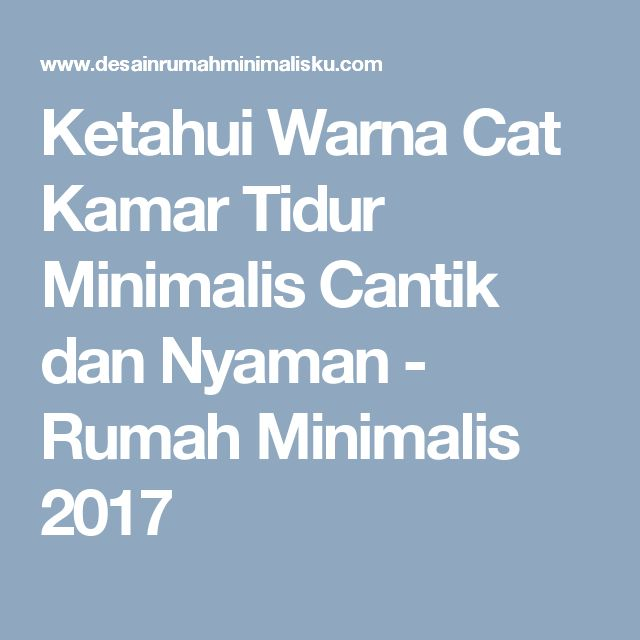 Ketahui Warna Cat Kamar Tidur Minimalis Cantik dan Nyaman - Rumah Minimalis 2017