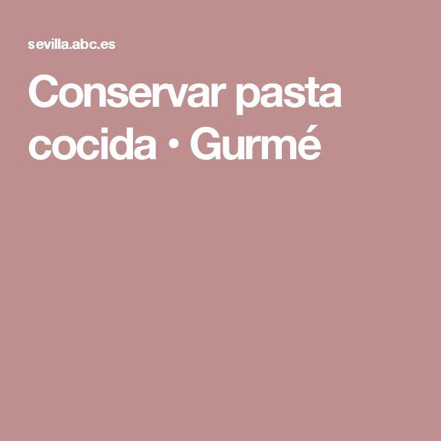 Conservar pasta cocida • Gurmé