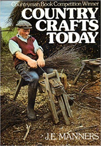 Country Crafts Today: Amazon.co.uk: John E. Manners: 9780715365601: Books