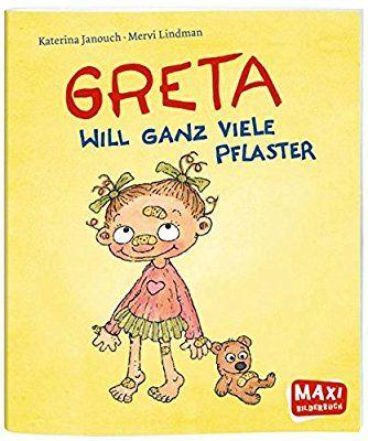 MAXI - Greta will ganz viele Pflaster: Amazon.de: Bücher