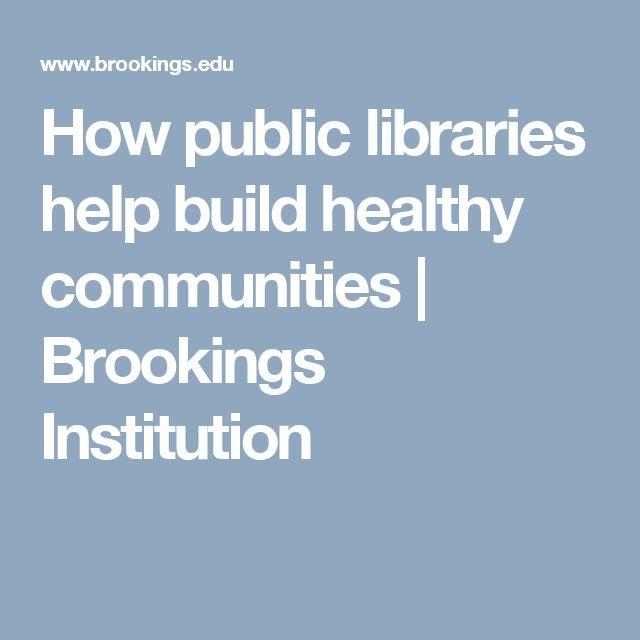 How public libraries help build healthy communities | Brookings Institution