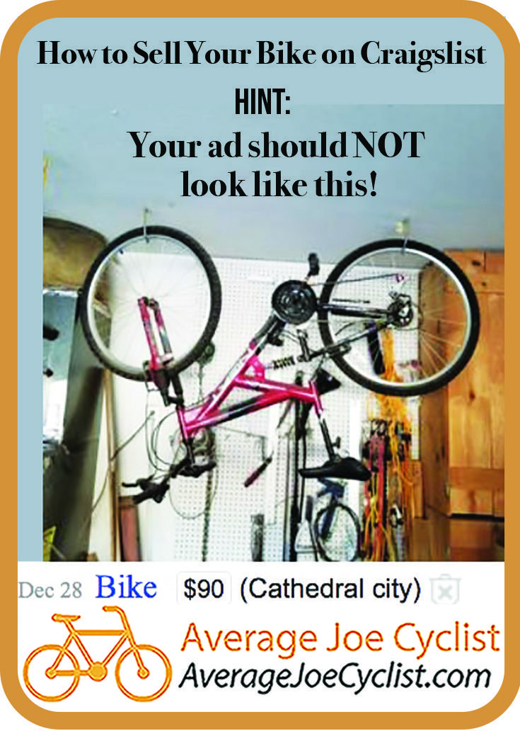 How To Sell Your Bike On Craigslist Average Joe Cyclist In 2020 Things To Sell Bike Cyclist